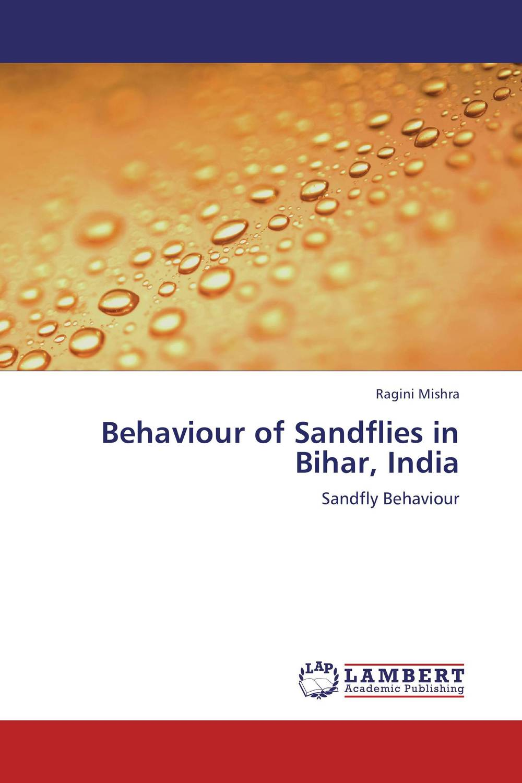 Behaviour of Sandflies in Bihar, India biology of visceral leishmaniasis