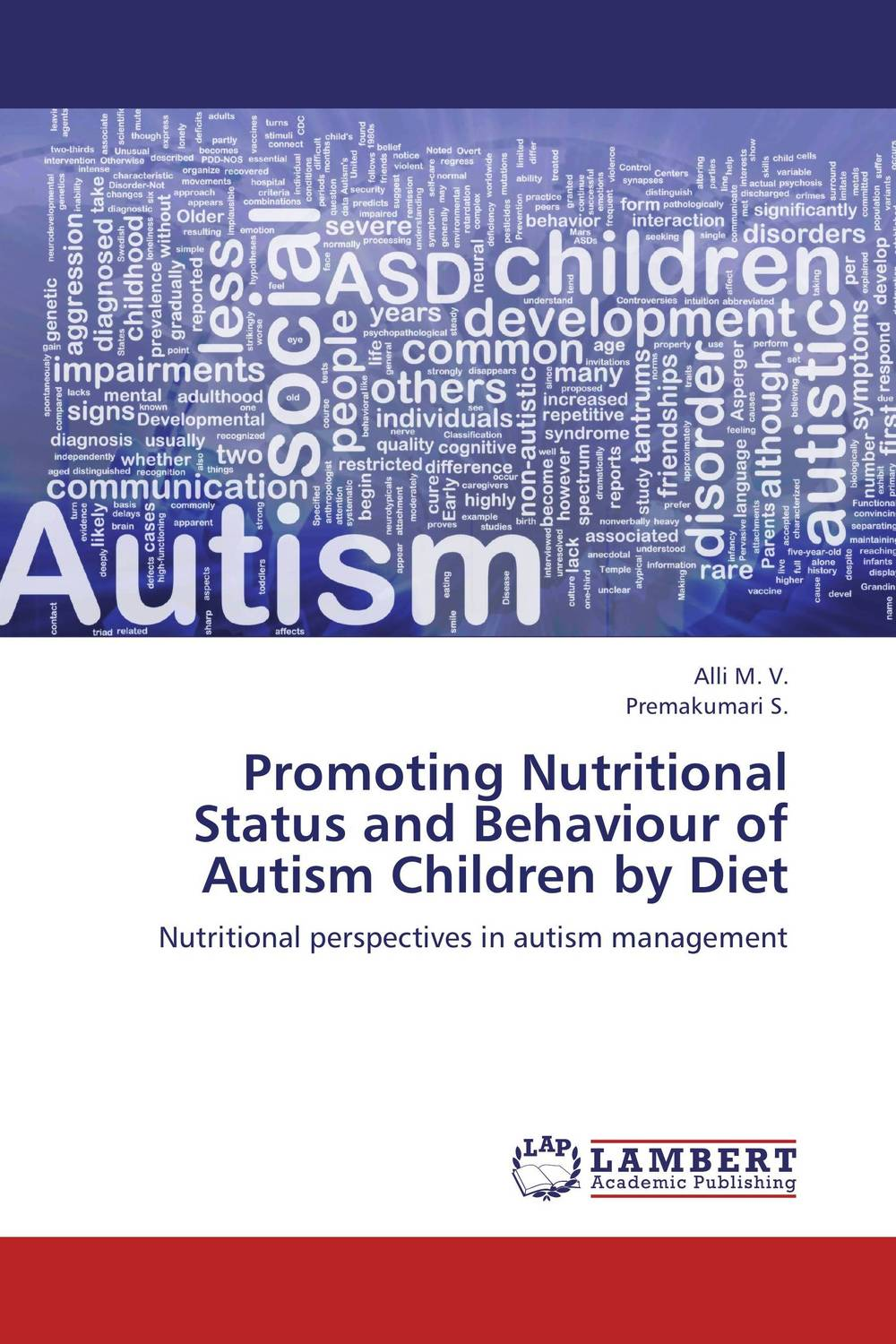 Promoting Nutritional Status and Behaviour of Autism Children by Diet
