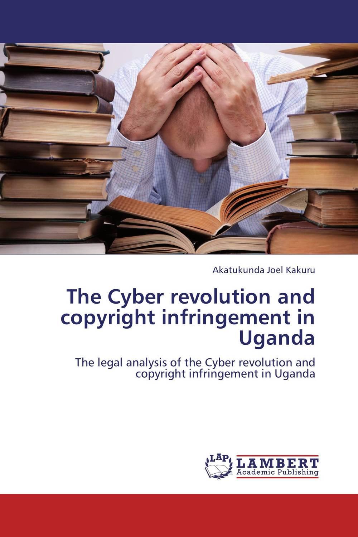 The Cyber revolution and copyright infringement in Uganda evolution of societies in uganda