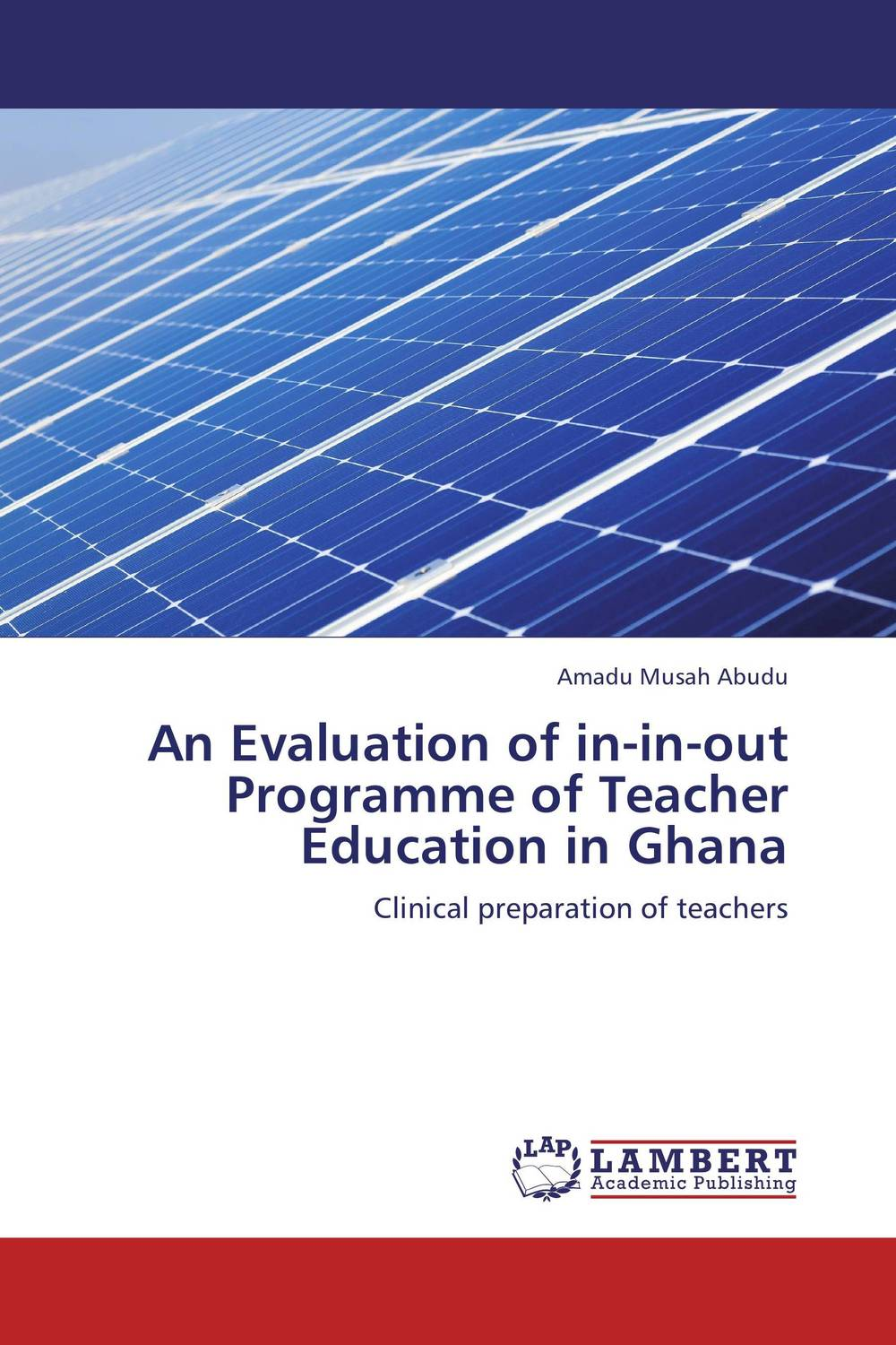 An Evaluation of in-in-out Programme of Teacher Education in Ghana