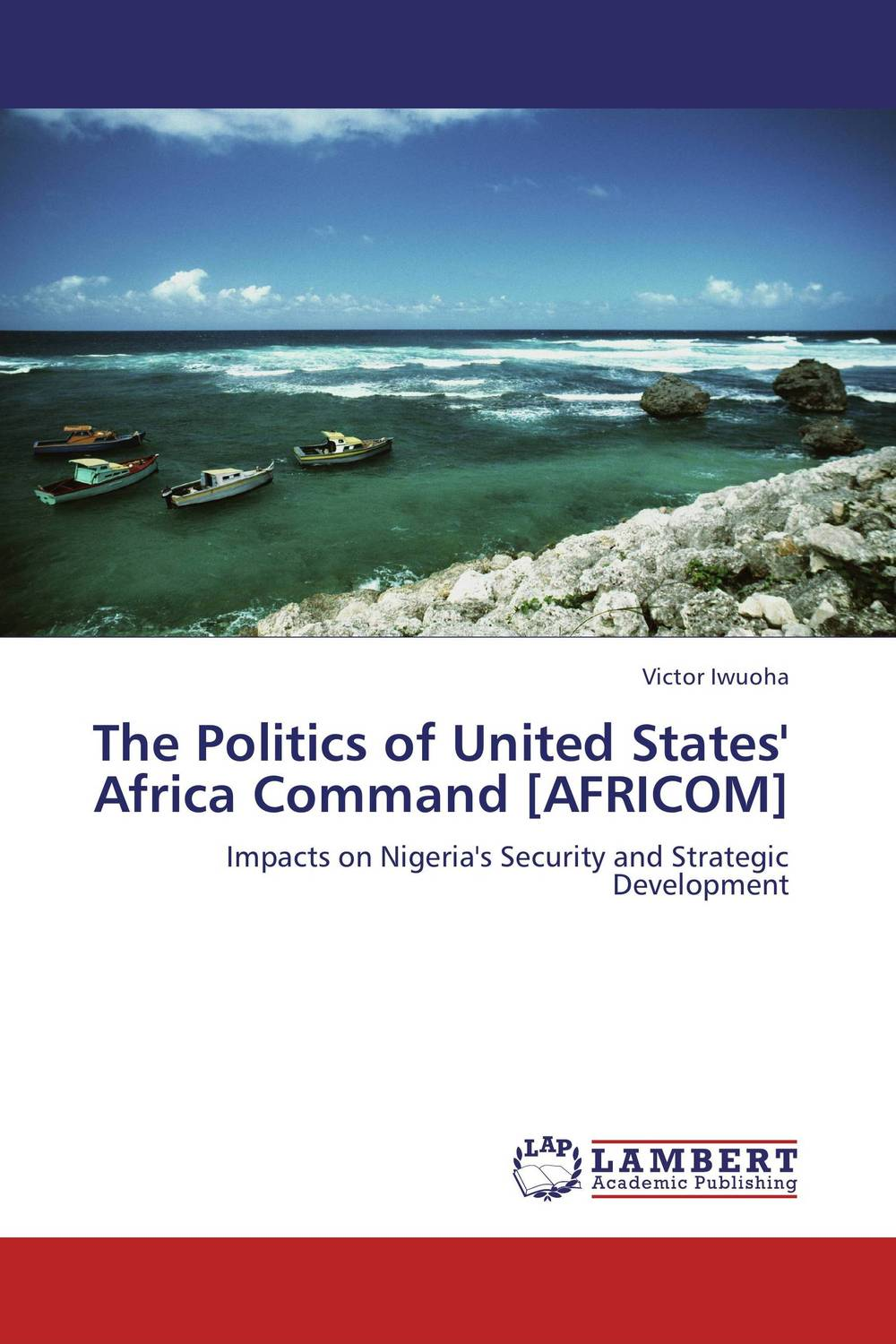 купить The Politics of United States' Africa Command [AFRICOM] недорого