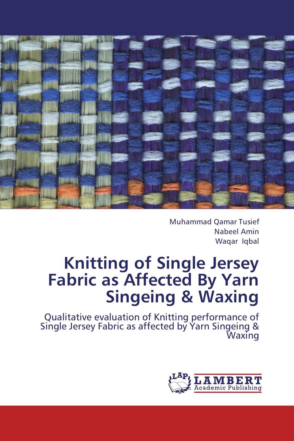 Knitting of Single Jersey Fabric as Affected By Yarn Singeing & Waxing marquez g love in the time of cholera