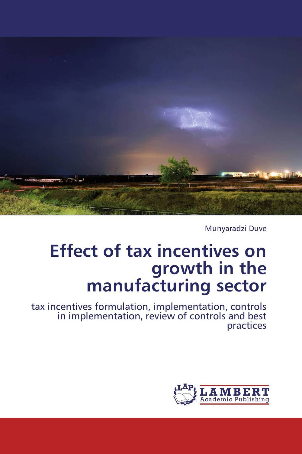 Effect of tax incentives on growth in the manufacturing sector ways of curbing tax evasion in zimbabwe
