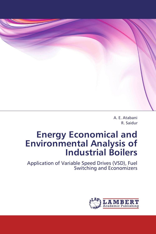 Energy Economical and Environmental Analysis of Industrial Boilers energy economical and environmental analysis of industrial boilers