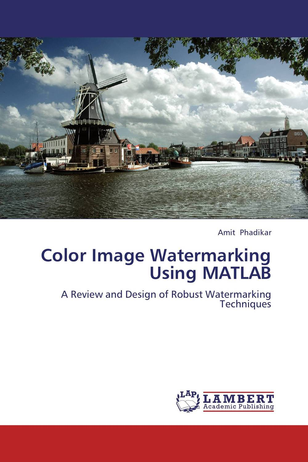Color Image Watermarking Using MATLAB an introduction to digital image watermarking