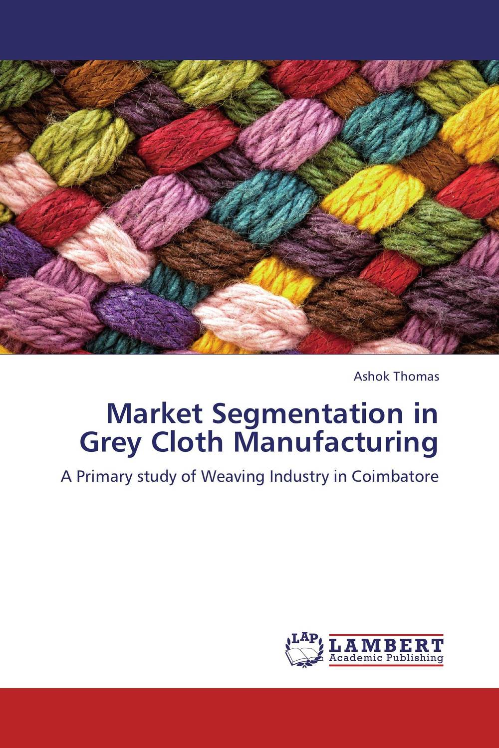 Market Segmentation in Grey Cloth Manufacturing deepita chakravarty expansion of markets and women workers in india
