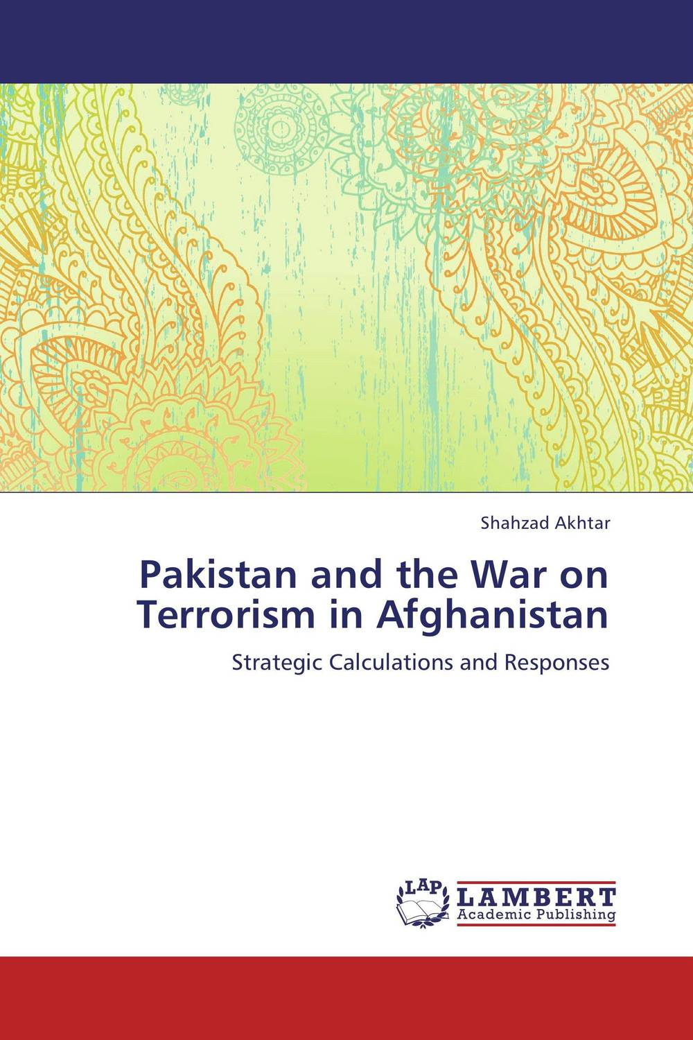 Pakistan and the War on Terrorism in Afghanistan uzma rehman sufi shrines and identity construction in pakistan