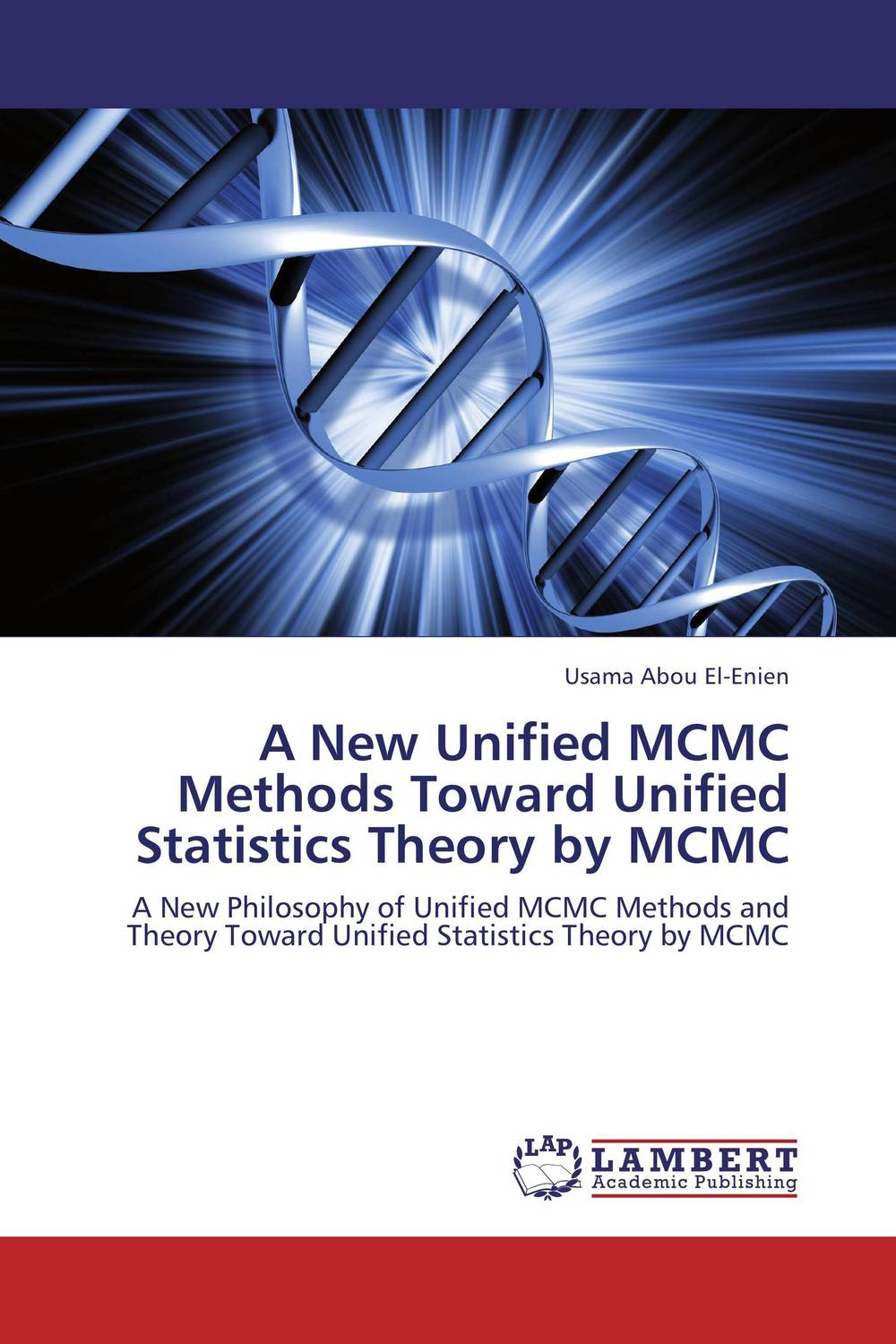 A New Unified MCMC Methods Toward Unified Statistics Theory by MCMC a new unified mcmc methods toward unified statistics theory by mcmc