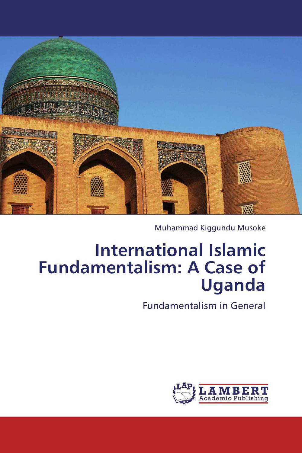 International Islamic Fundamentalism: A Case of Uganda democracy and dictatorship in uganda a politics of dispensation