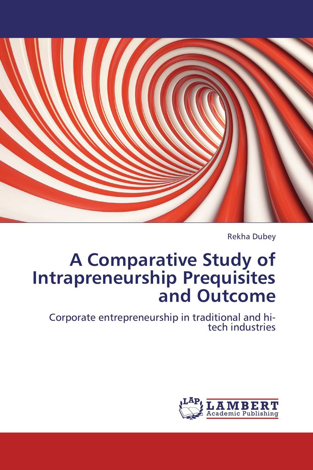 A Comparative Study of Intrapreneurship Prequisites and Outcome a study of the religio political thought of abdurrahman wahid