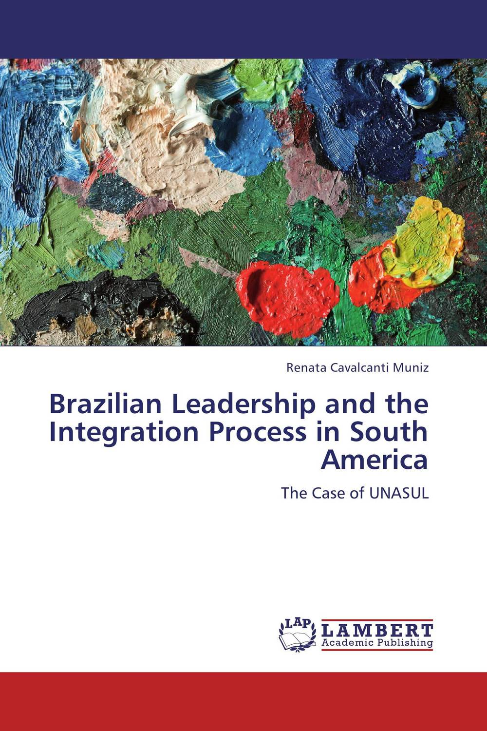 Brazilian Leadership and the Integration Process in South America jim mcconoughey the wisdom of failure how to learn the tough leadership lessons without paying the price