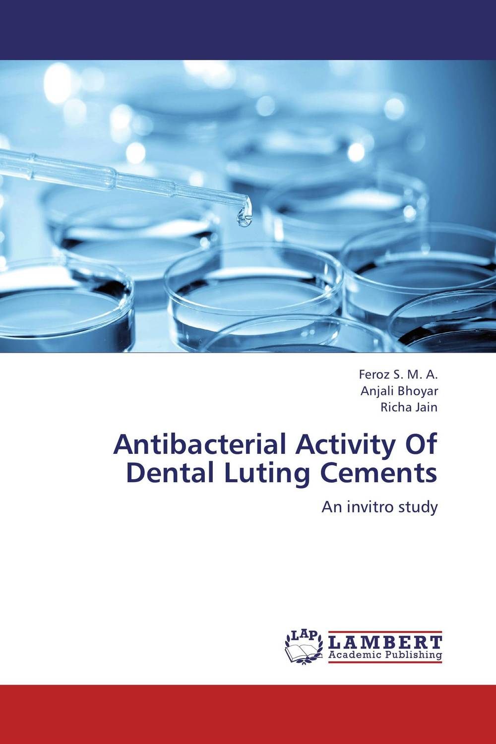 Antibacterial Activity Of  Dental Luting Cements simranjeet kaur amaninder singh and pranav gupta surface properties of dental materials under simulated tooth wear