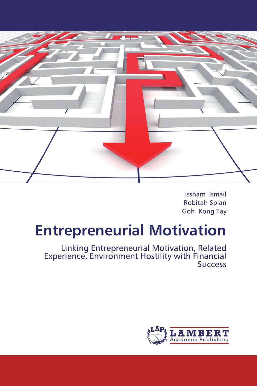Entrepreneurial Motivation zakayo kibet tallam and bernnard nassiuma entrepreneurial motivation an overview of graduation