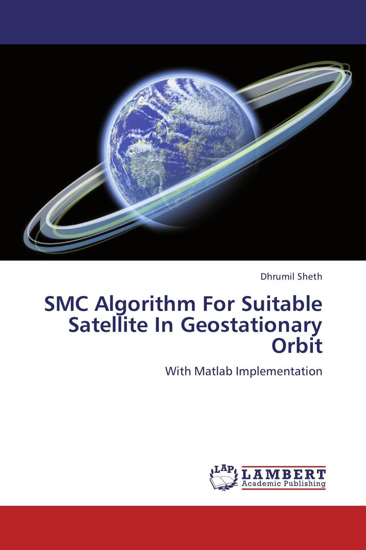 SMC Algorithm For Suitable Satellite In Geostationary Orbit