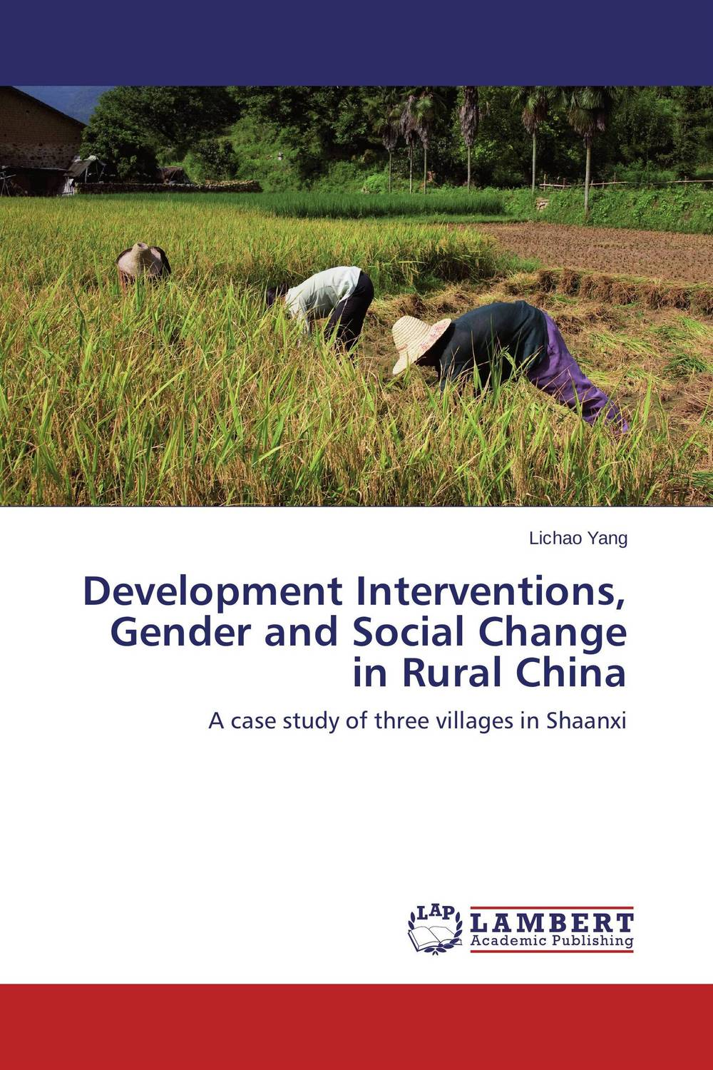 Development Interventions, Gender and Social Change in Rural China bender community and social change in america