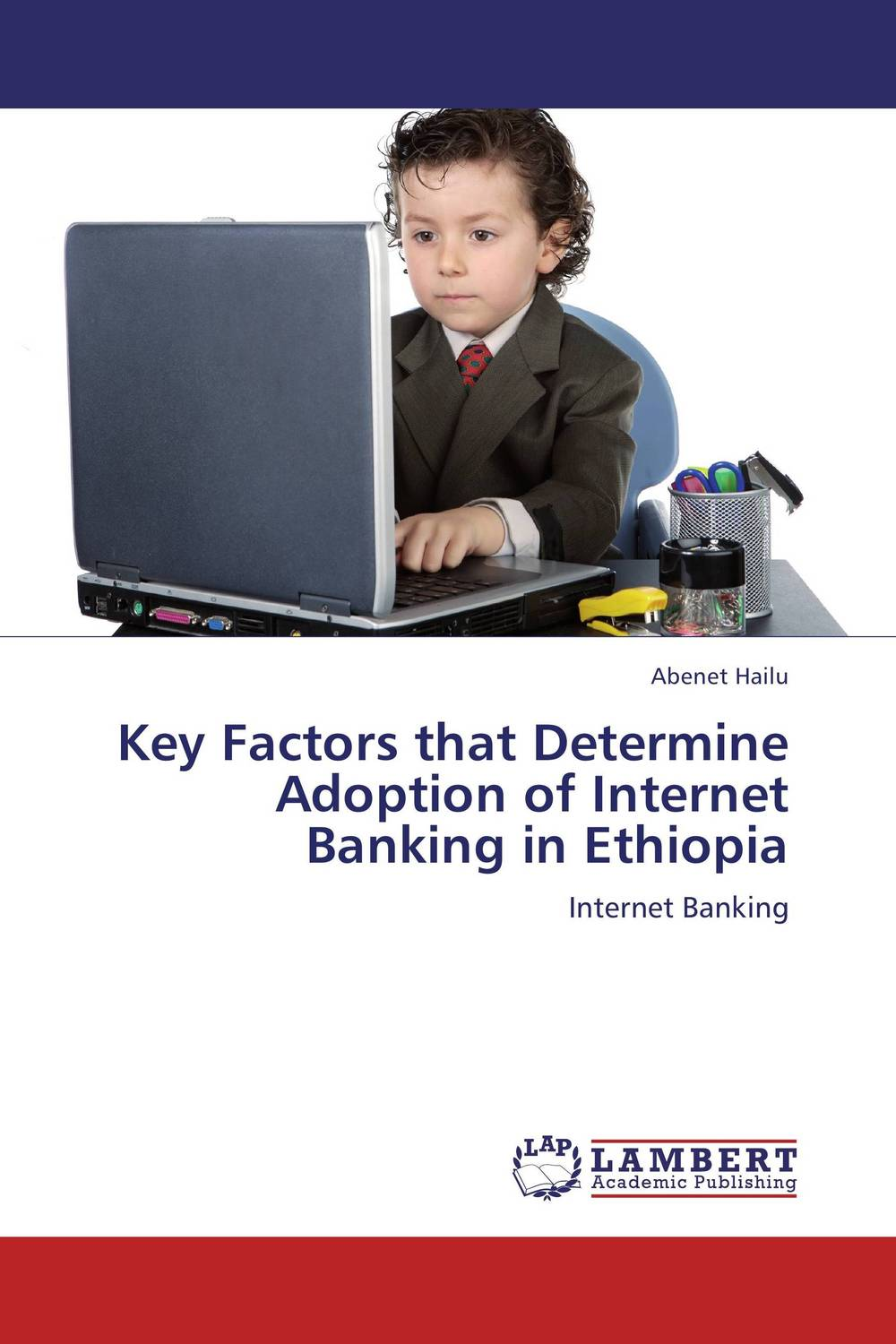 Key Factors that Determine Adoption of Internet Banking in Ethiopia mining design patterns for internet banking architecture