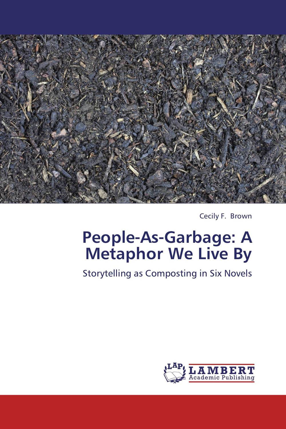 People-As-Garbage: A Metaphor We Live By illness as metaphor and aids and its metaphors