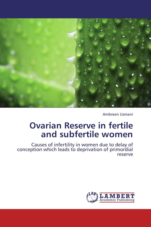 Ovarian Reserve in fertile and subfertile women overcoming infertility