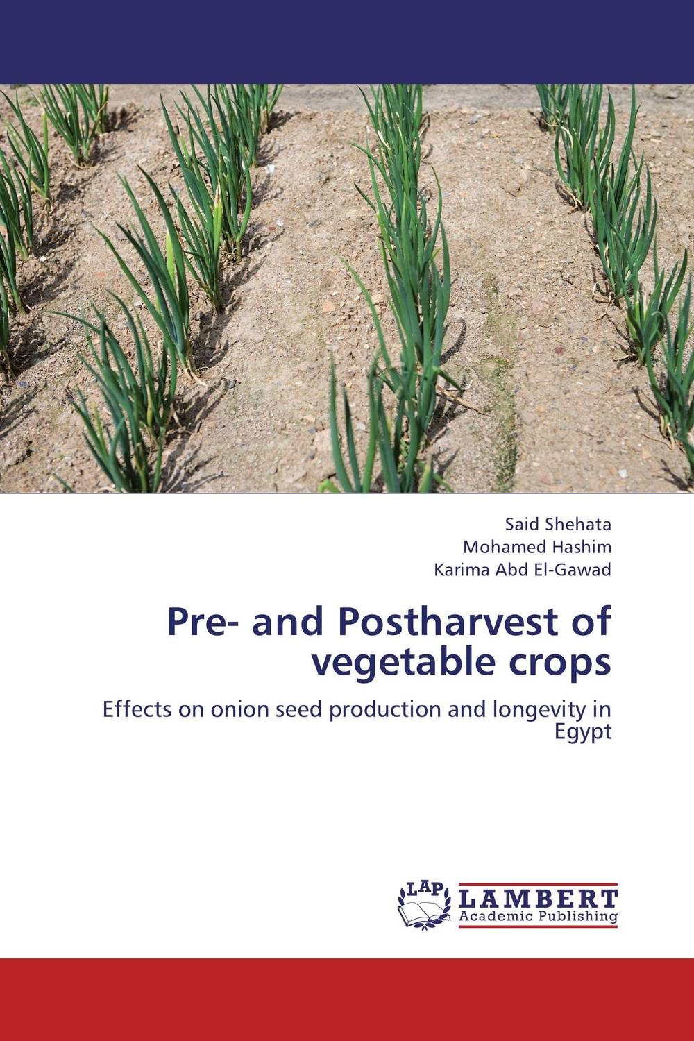 Pre- and Postharvest of vegetable crops seed dormancy and germination