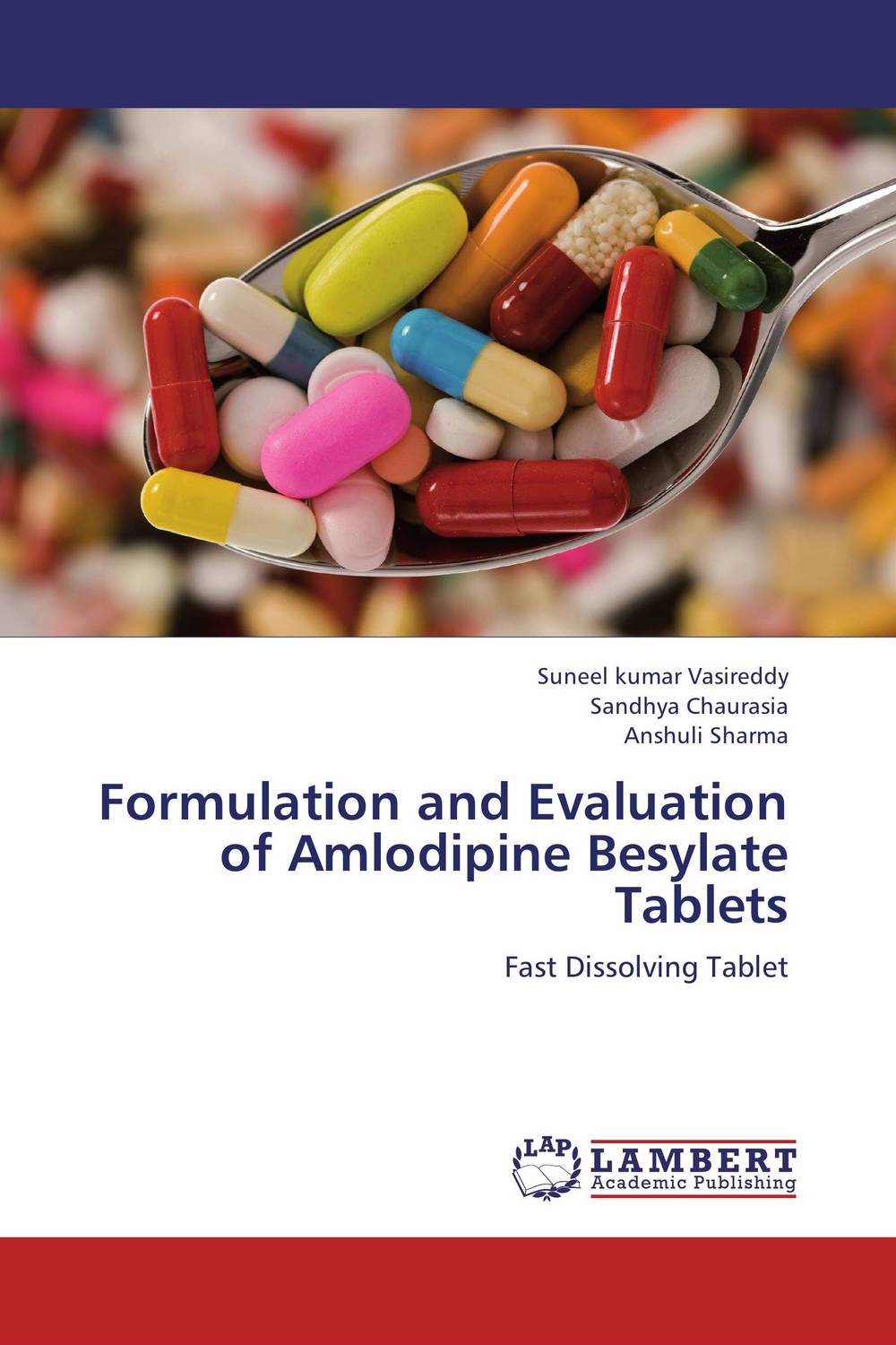 Formulation and Evaluation of Amlodipine Besylate Tablets amita yadav kamal singh rathore and geeta m patel formulation evaluation and optimization of mouth dissolving tablets