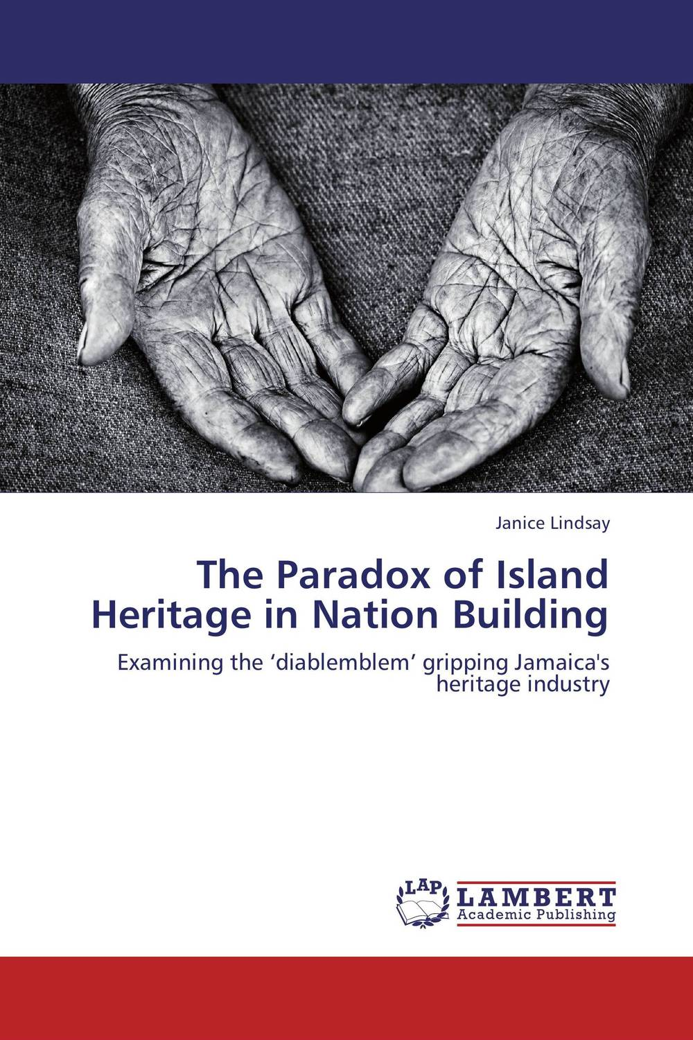 The Paradox of Island Heritage in Nation Building the small island paradox