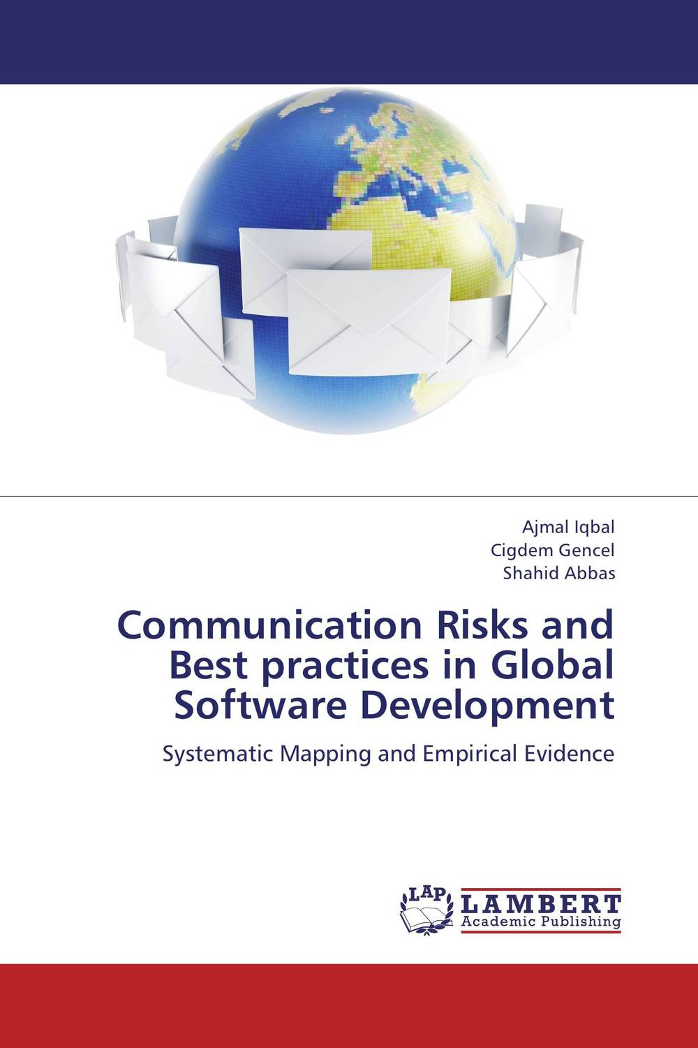 Communication Risks and Best practices in Global Software Development choral all state policies and practices