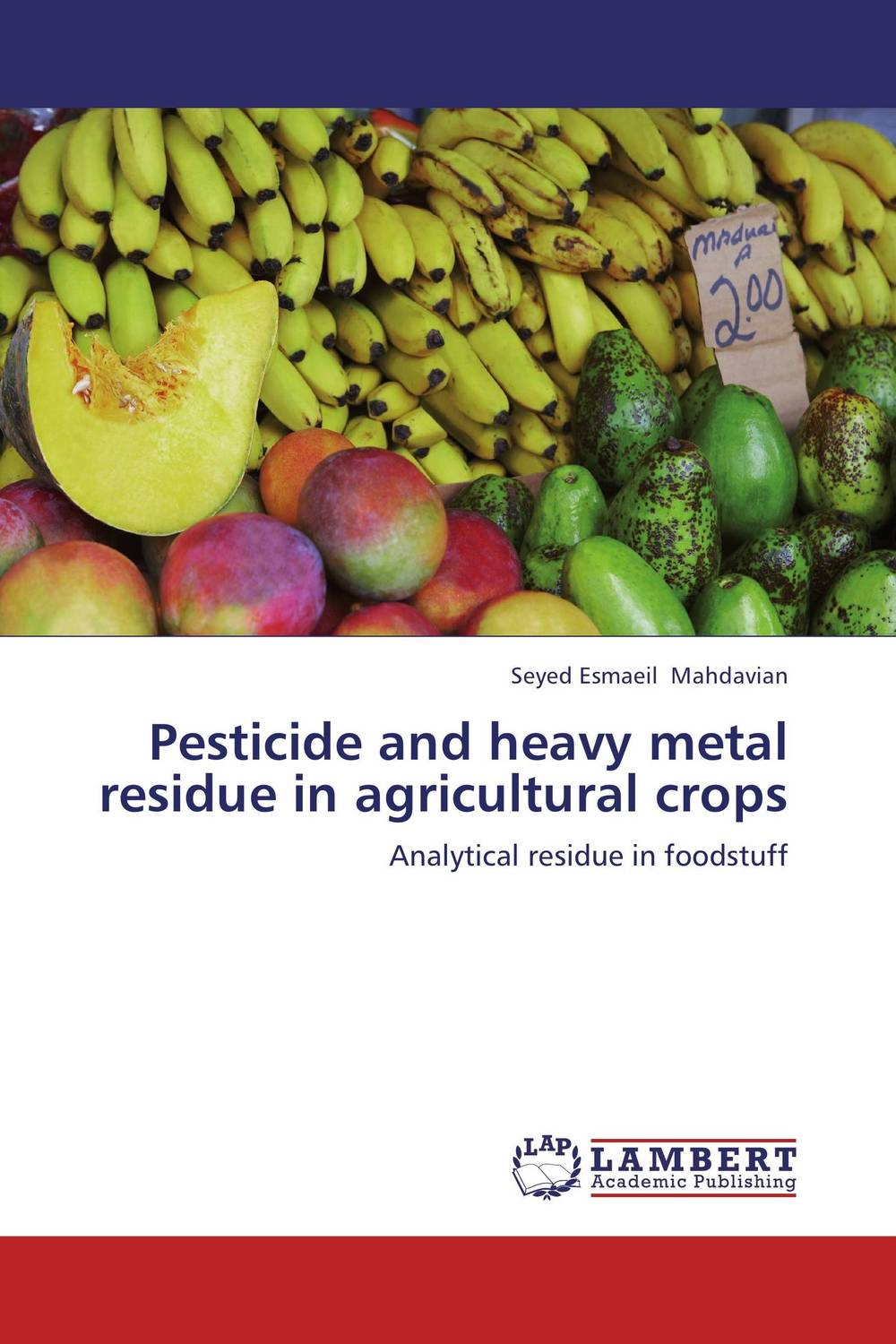 Pesticide and heavy metal residue in agricultural crops