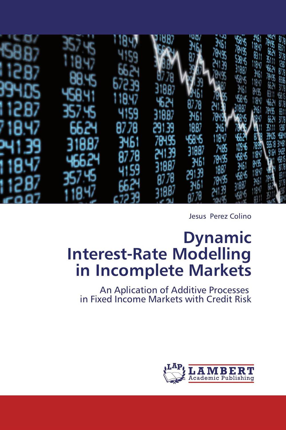 Dynamic Interest-Rate Modelling in Incomplete Markets thomas kirchner merger arbitrage how to profit from global event driven arbitrage