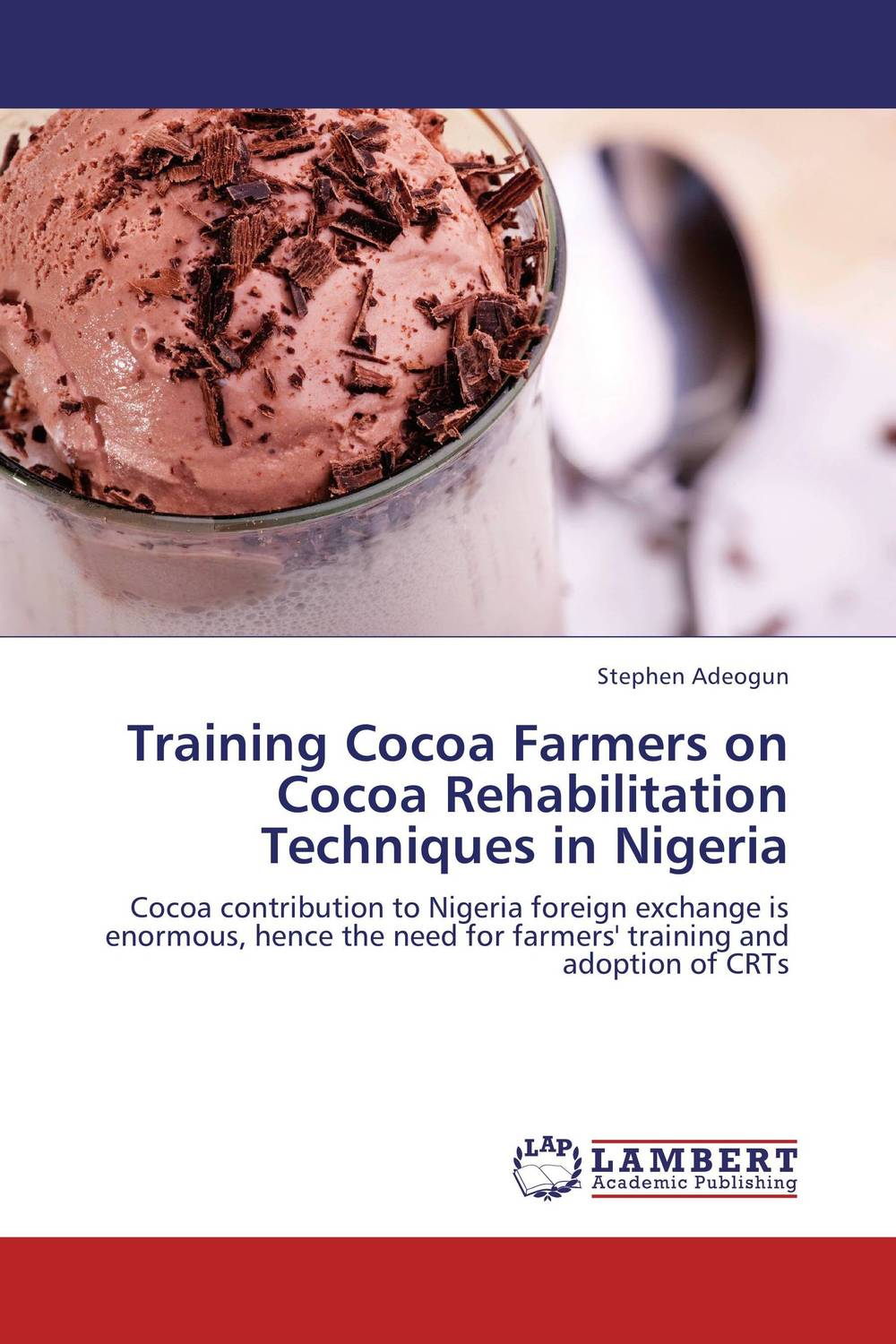 Training Cocoa Farmers on Cocoa Rehabilitation Techniques in Nigeria jill anne o sullivan validating academic training versus industry training using erp