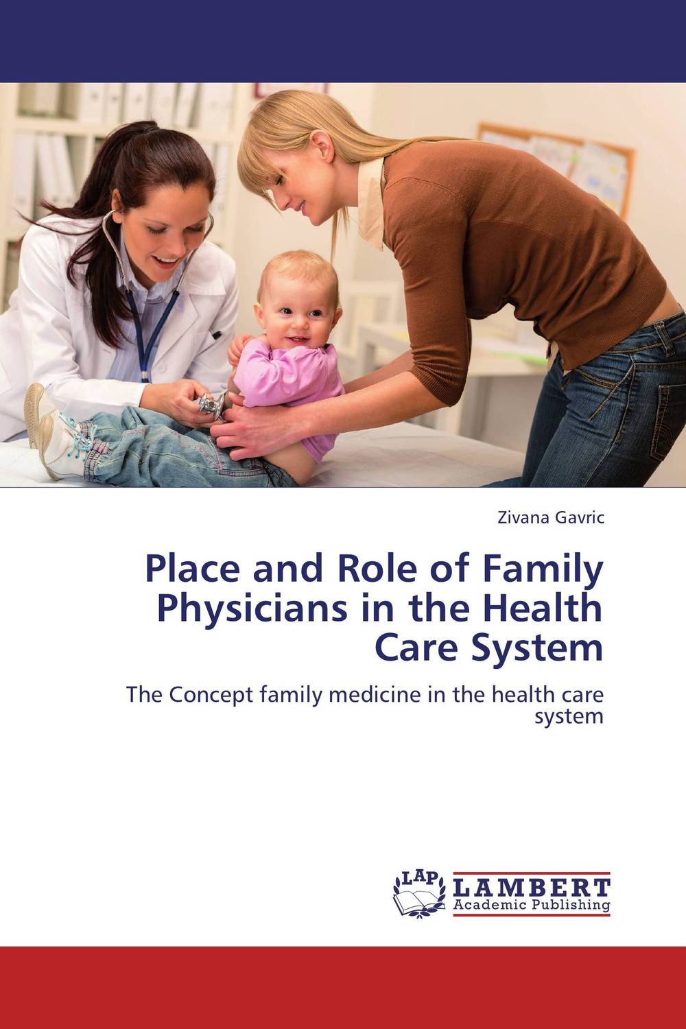 Place and Role of Family Physicians in the Health Care System jason burke health analytics gaining the insights to transform health care