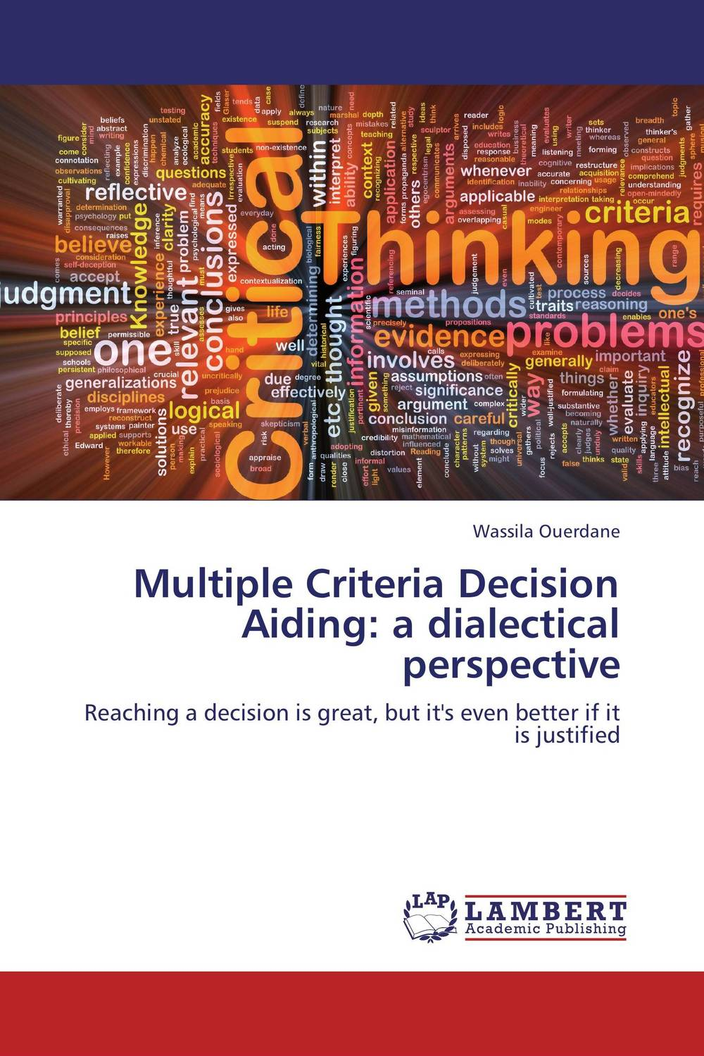 Multiple Criteria Decision Aiding: a dialectical perspective info gap decision theory
