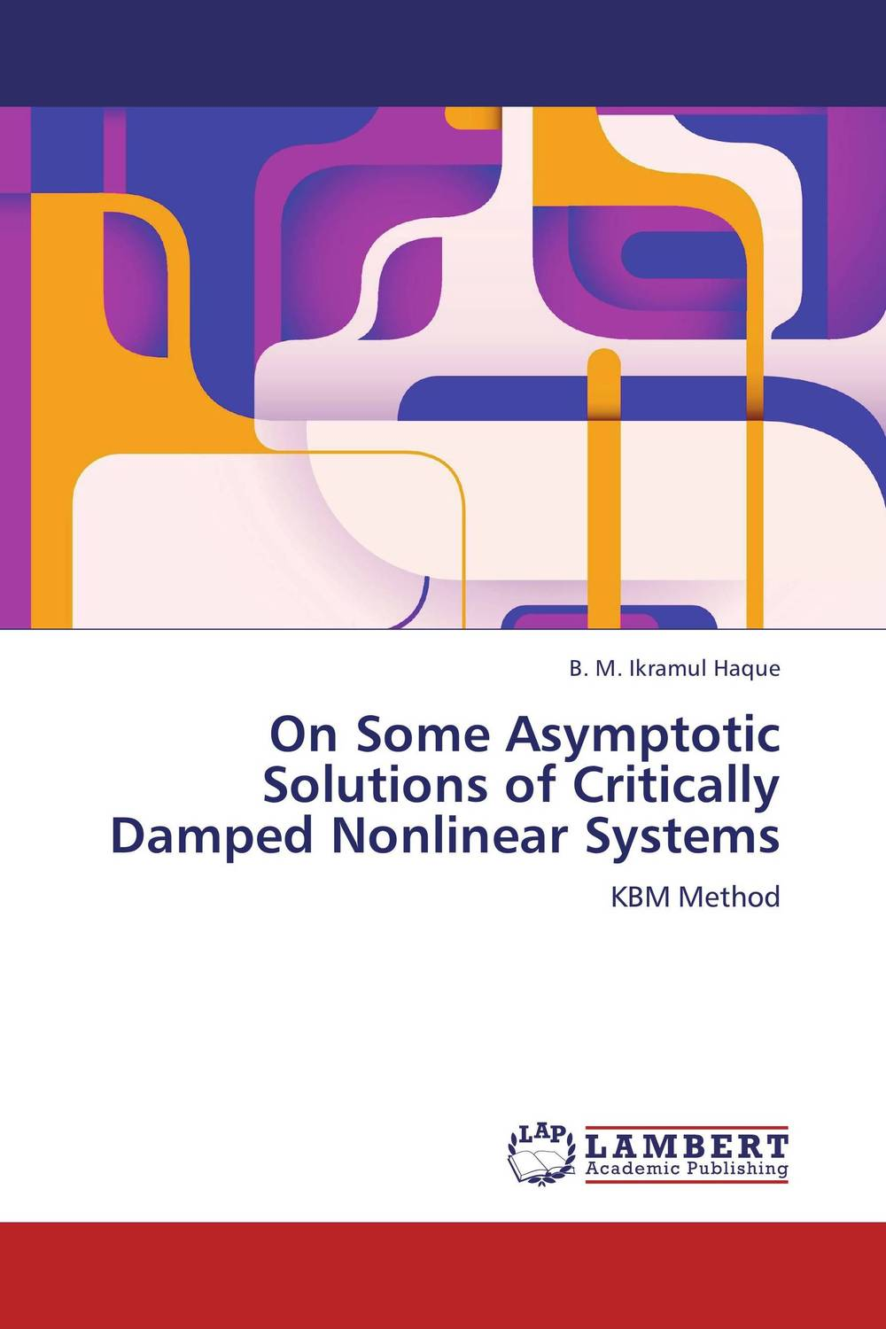On Some Asymptotic Solutions of Critically Damped Nonlinear Systems symmetries and exact solutions for nonlinear systems