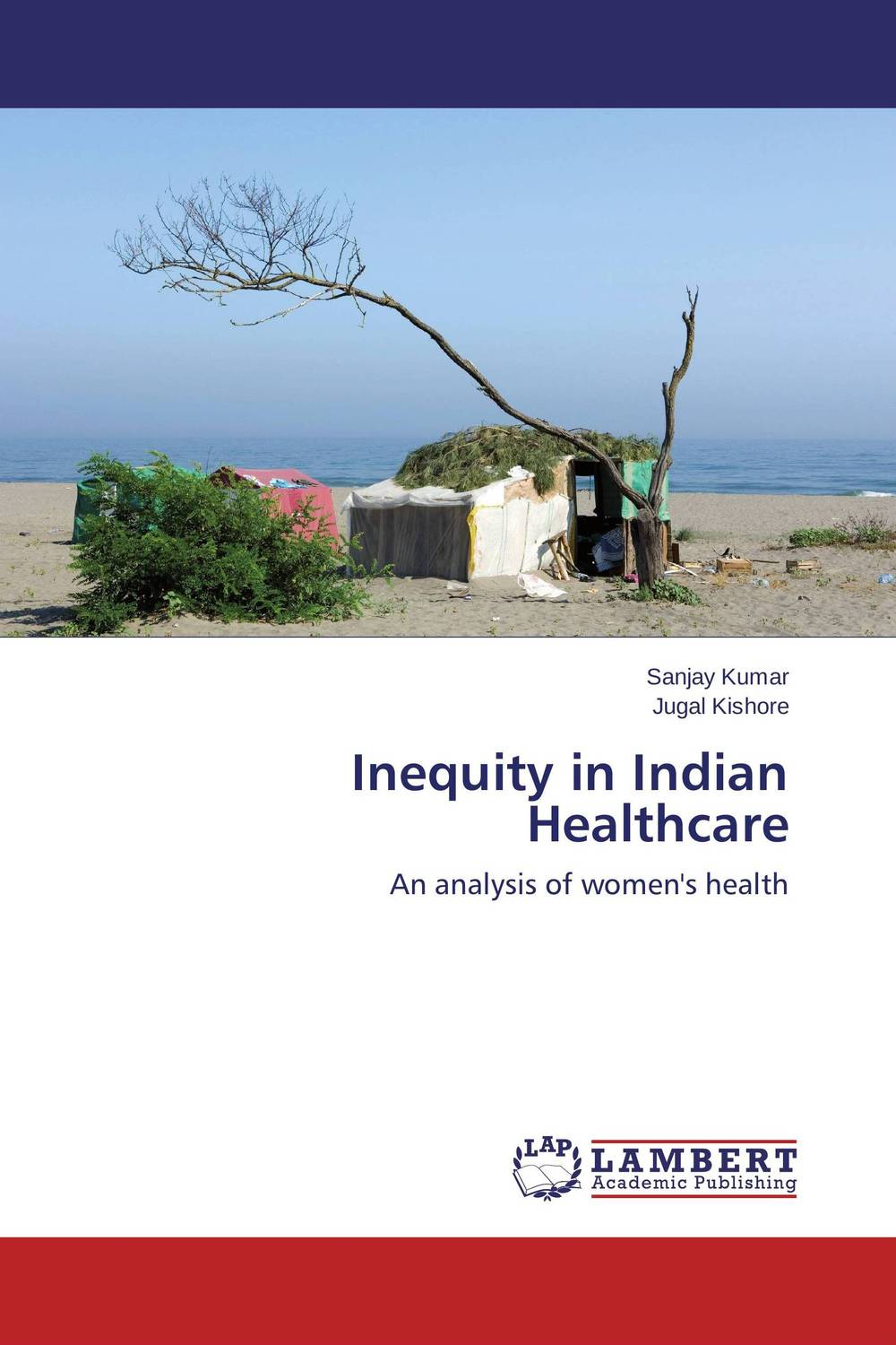 Inequity in Indian Healthcare bir pal singh social inequality and exclusion of scheduled tribes in india