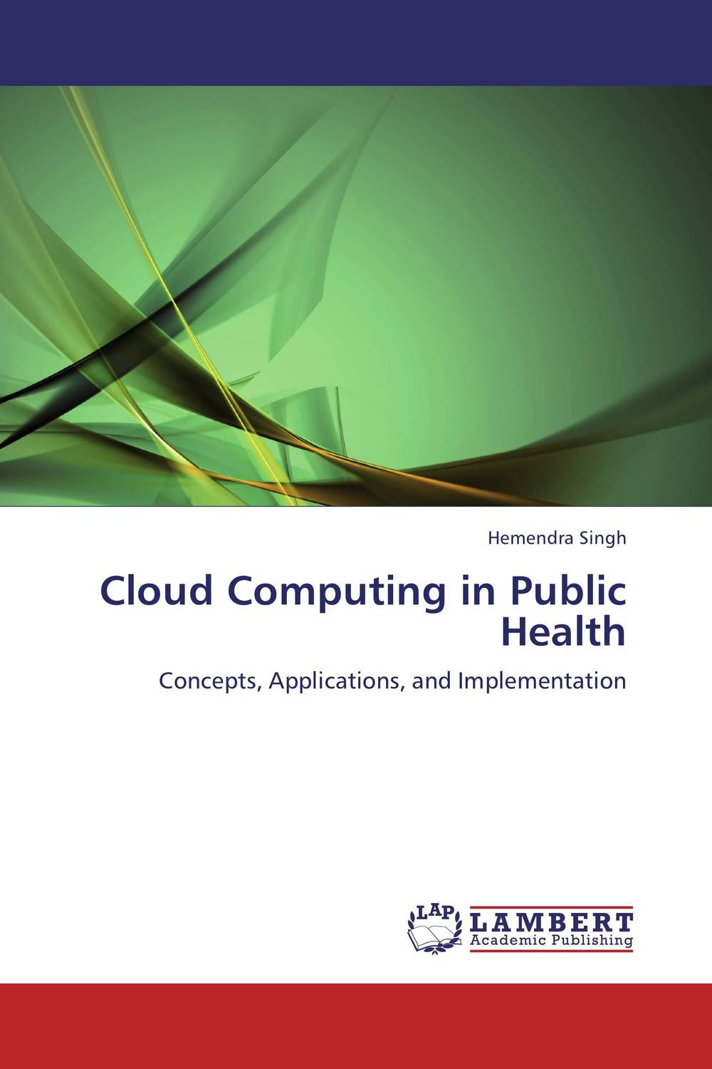Cloud Computing in Public Health cloud computing