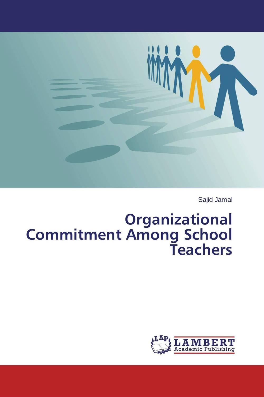 Organizational Commitment Among School Teachers breast cancer screening among female school teachers gaza city 2012
