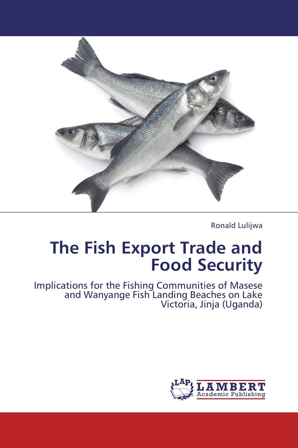 The Fish Export Trade and Food Security the challenges experienced by non governmental organisations