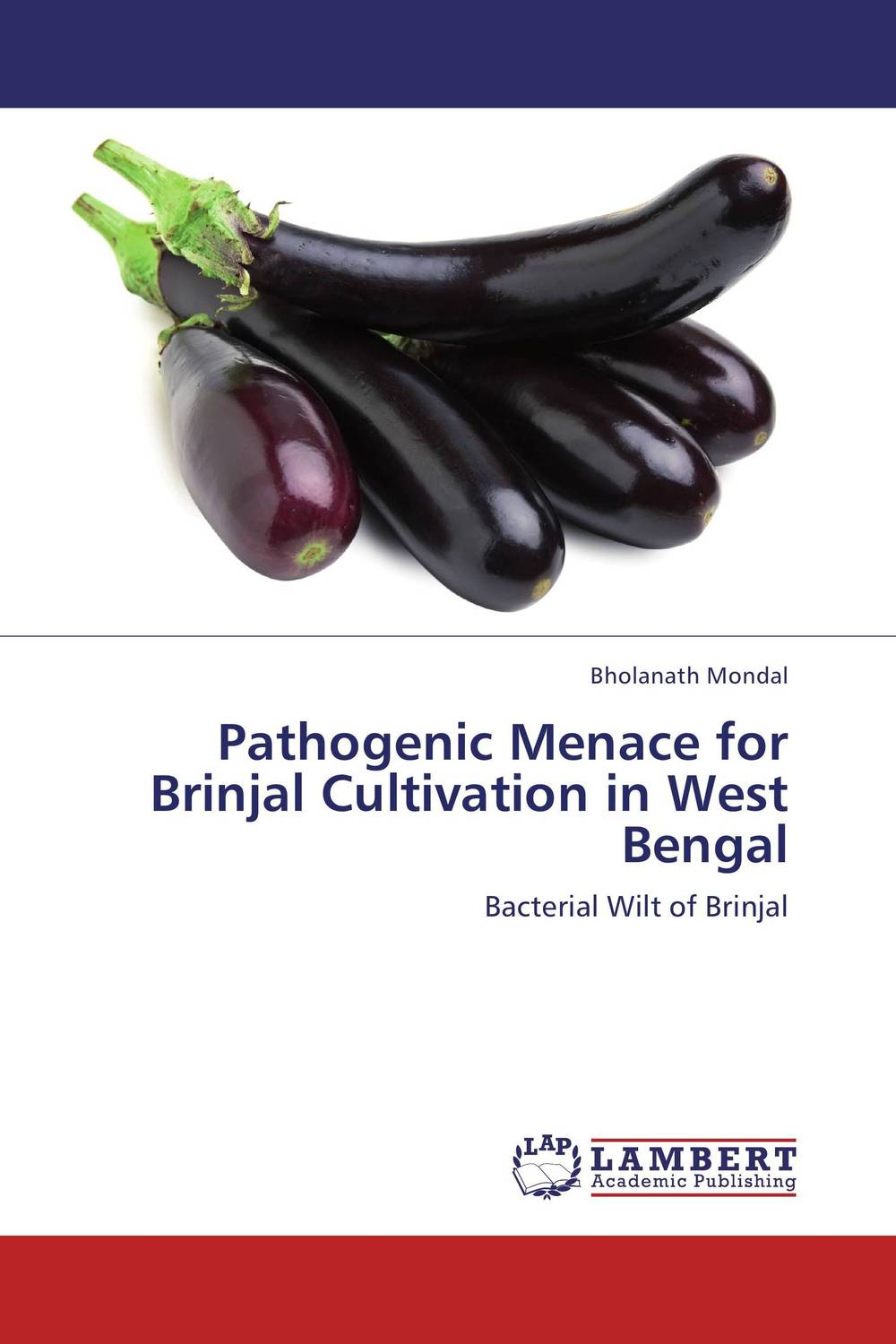 Pathogenic Menace for Brinjal Cultivation in West Bengal narendra sharma satyakumari sharma and n s bhadauria integrated pest management in brinjal