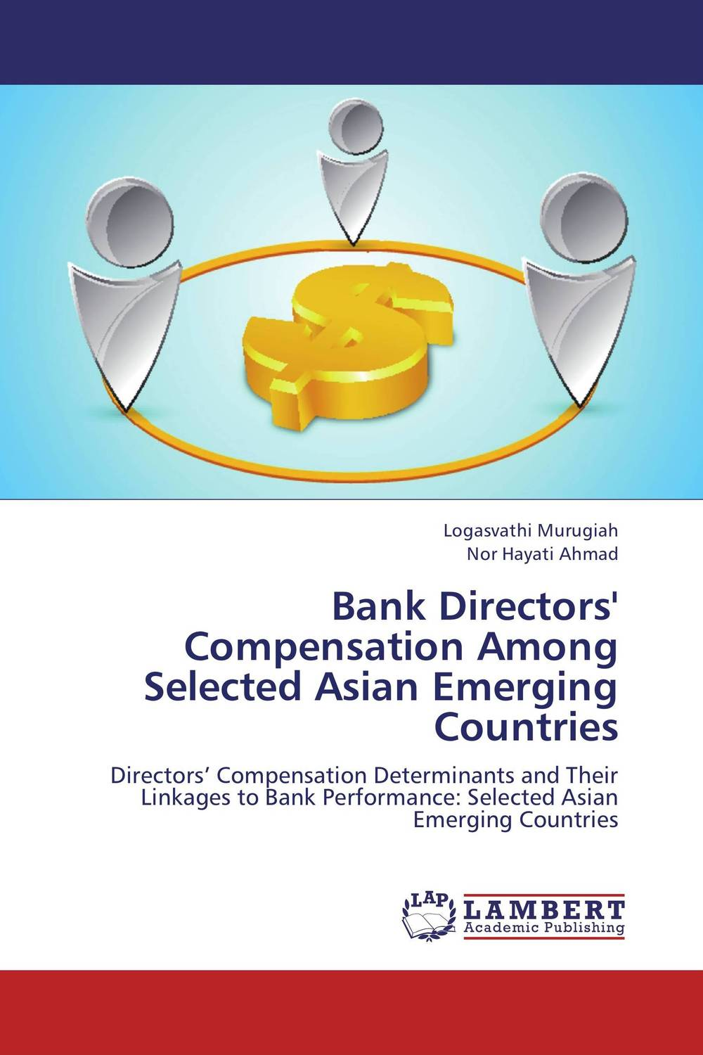 Bank Directors' Compensation Among Selected Asian Emerging Countries dr ripudaman singh mrs arihant kaur bhalla and er indpreet kaur stress among bank employees