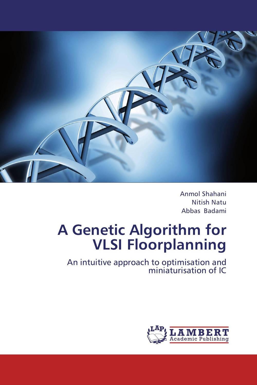 A Genetic Algorithm for VLSI Floorplanning a genetic algorithm for vlsi floorplanning