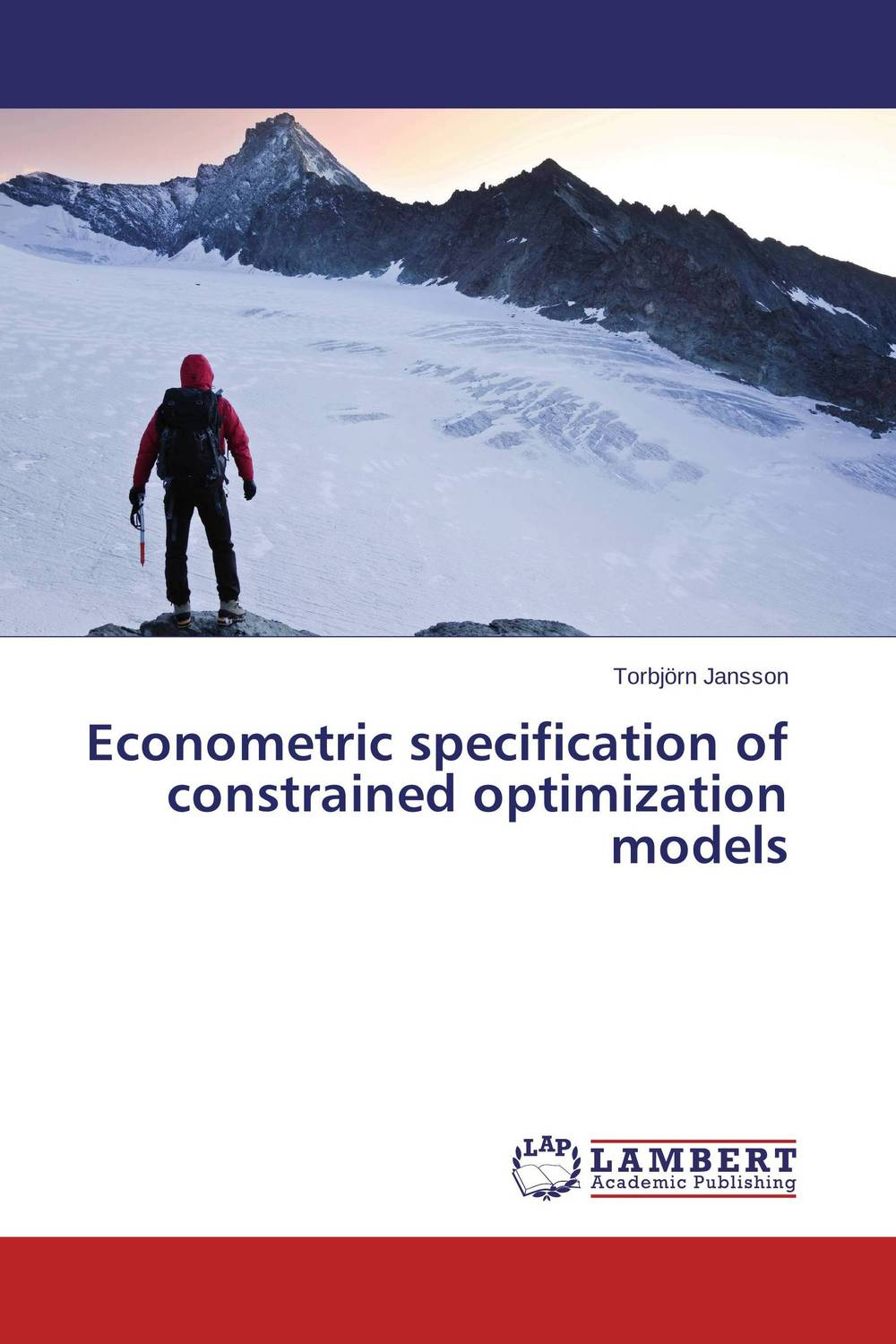 Econometric specification of constrained optimization models mcfadden structural analysis of discrete data w ith econometric applications