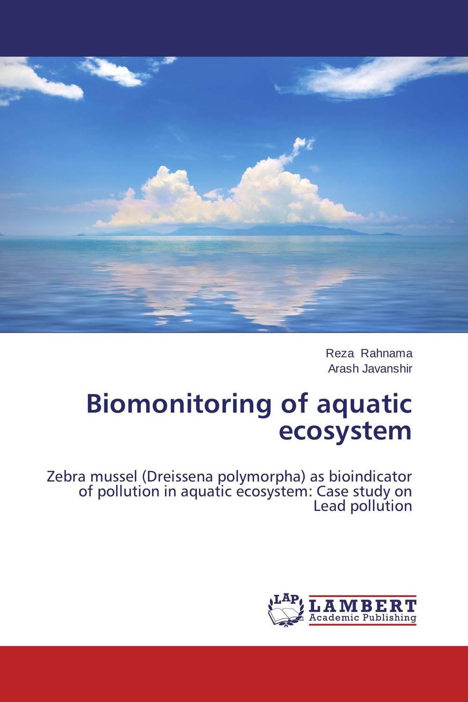 Biomonitoring of aquatic ecosystem robert mason p trace metals in aquatic systems