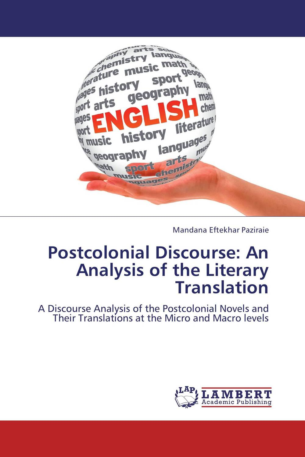 Postcolonial Discourse: An Analysis of the Literary Translation cultural and linguistic hybridity in postcolonial text