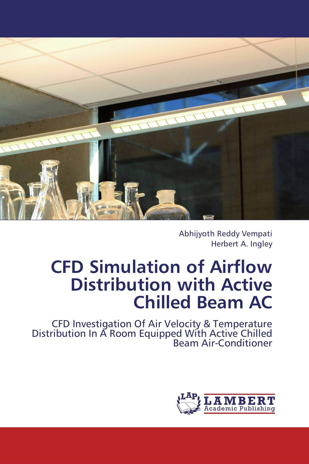 CFD Simulation of Airflow Distribution with Active Chilled Beam AC nitul kalita and rahul dev misra cfd analysis of room air distribution