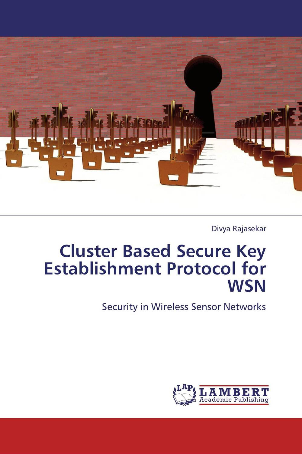 Cluster Based Secure Key Establishment Protocol for WSN heena dhawan a heterogenous clustering protocol in wsn href leach protocol