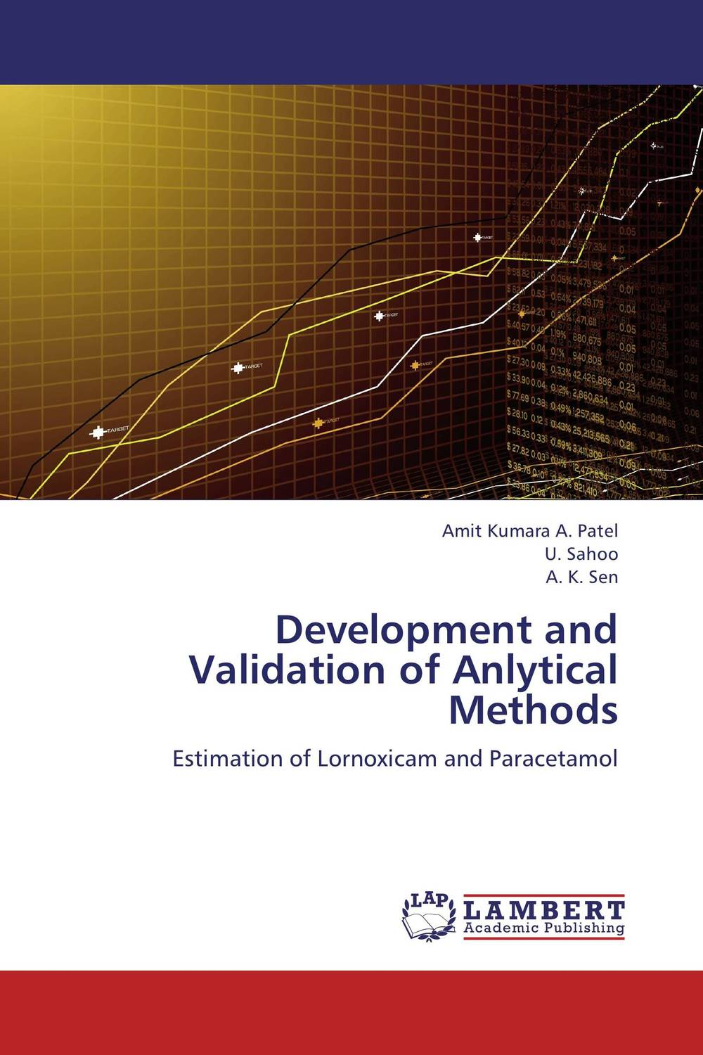 Development and Validation of Anlytical Methods  amit kumara a patel u sahoo and a k sen development and validation of anlytical methods