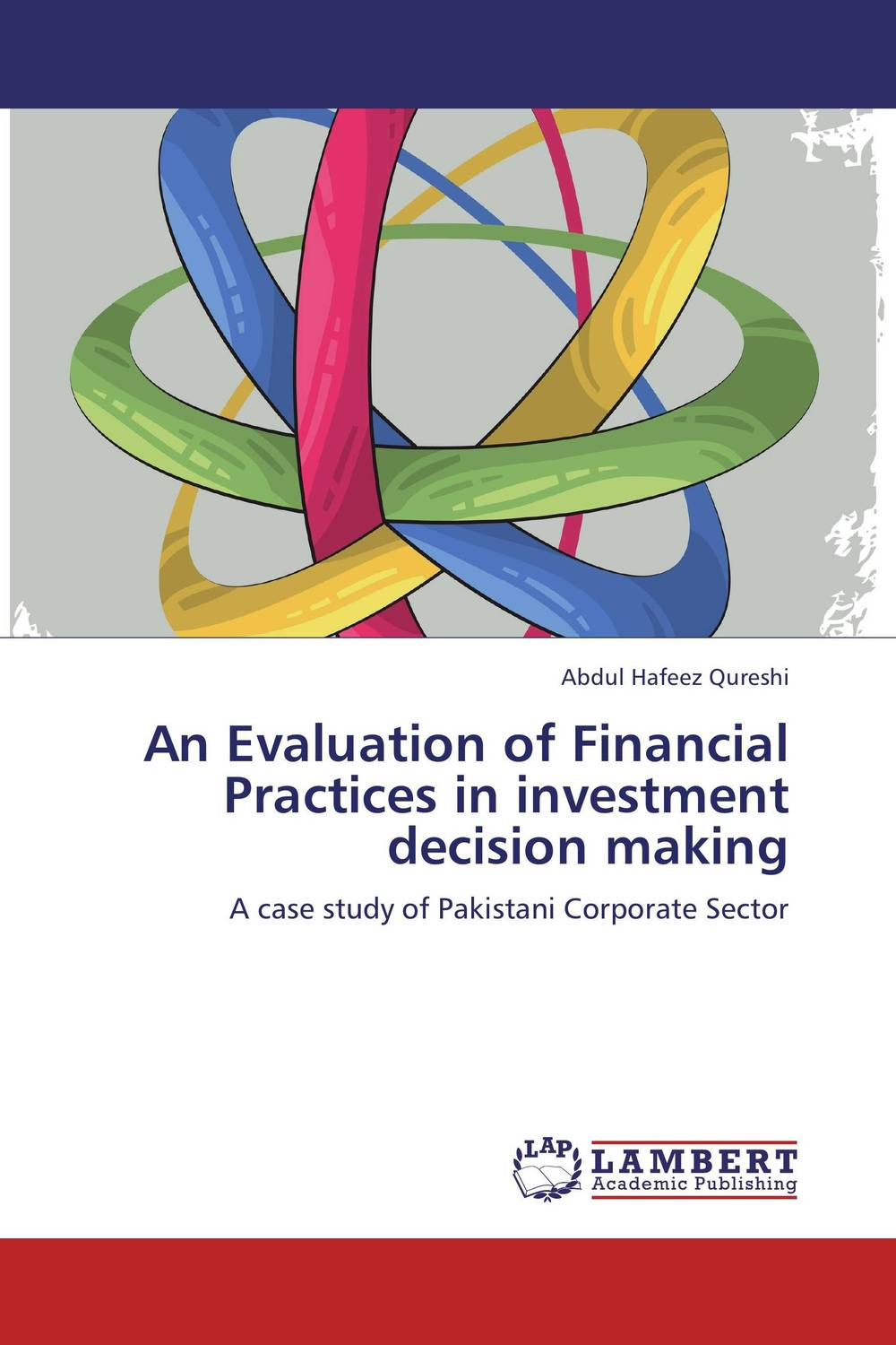 An Evaluation of Financial Practices in investment decision making evaluation of the internal control practices