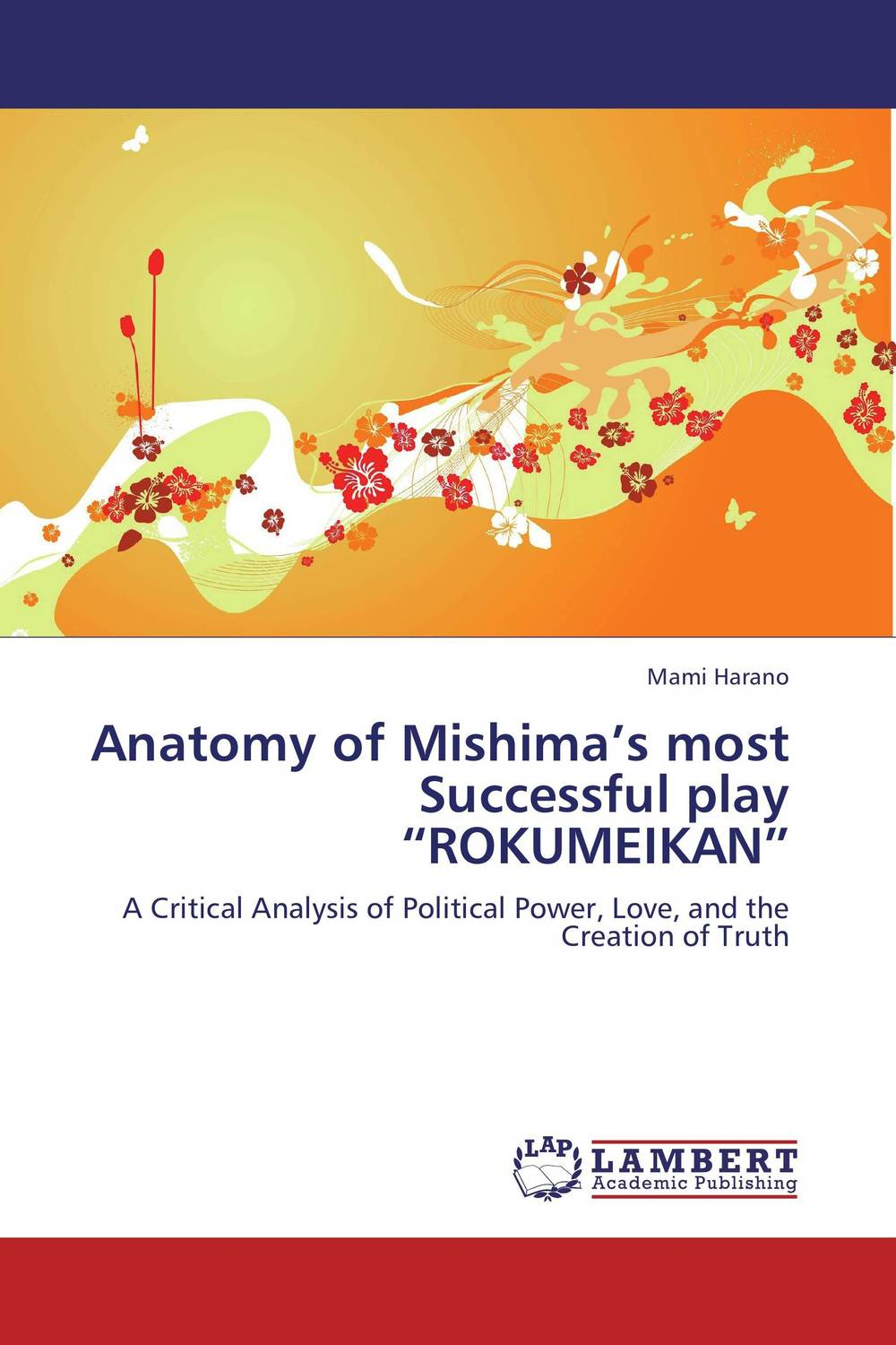 """Anatomy of Mishima's most Successful play """"ROKUMEIKAN"""" anatomy of a disappearance"""