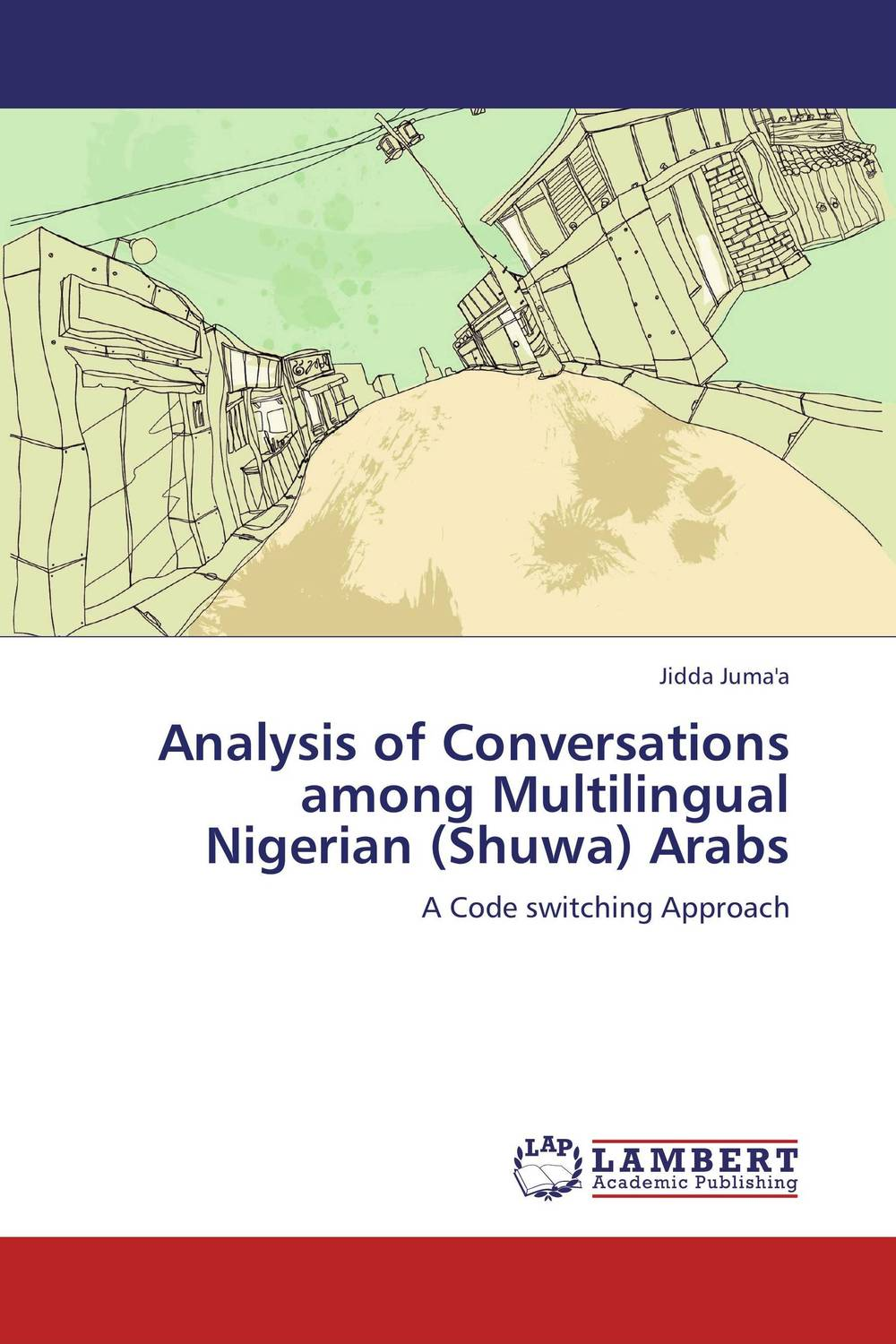 Analysis of Conversations among Multilingual Nigerian (Shuwa) Arabs linguistic variation in a multilingual setting