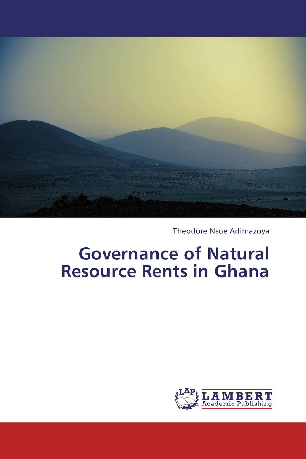 Governance of Natural Resource Rents in Ghana robert moeller r executive s guide to it governance improving systems processes with service management cobit and itil