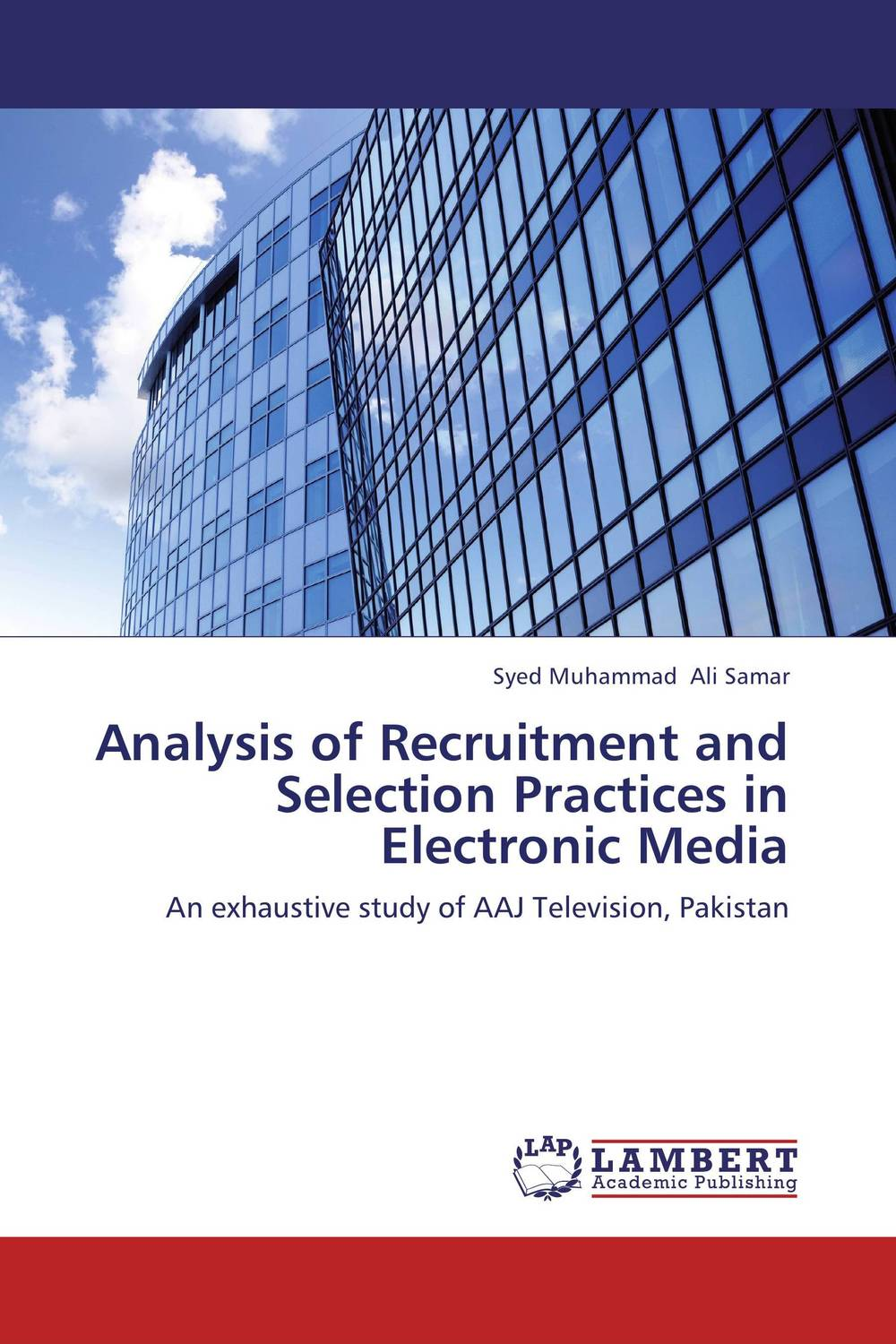 Analysis of Recruitment and Selection Practices in Electronic Media mehdi mohammadi poorangi piao hui ying and arash najmaei e hrm strategies for recruitment